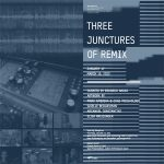 Three Junctures of Remix