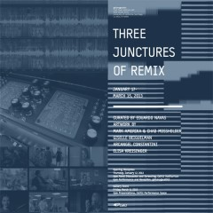 Three Junctures of Remix